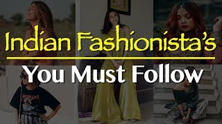Indias Leading Fashion Bloggers || Fashionistas You Must Follow On Instagram To Up Your Style