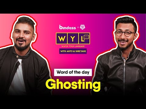 *GHOSTING* | Watch Your Language with Anto & Shreyans
