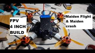 FPV 4 inch build maiden flight and maiden crash.