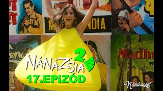 NÁNÁZSIA 2. : 17. EPIZÓD - Bollywood!!!