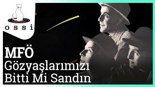 MFÖ / Gözyaşlarımızı Bitti Mi Sandın (Official Audio)