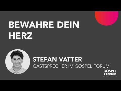 Bewahre dein Herz – denn daraus fließt das Leben | Stefan Vatter | 12.05.2019