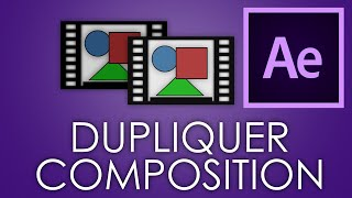 Dupliquer une composition indépendamment - After Effects Script