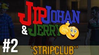 Jip, Johan & Jerry - ''STRIPclub'' #2 [GTAV]