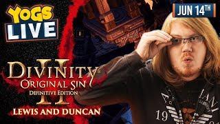 DIVINITY: ORIGINAL SIN II w/ Lewis & Duncan - 14/05/19