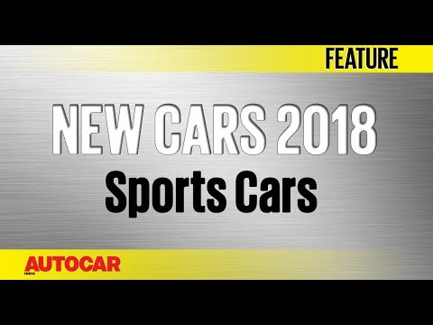 New Cars for 2018 | Sports Cars | Autocar India