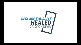 Declare Yourself Healed | Dr. Cindy Trimm