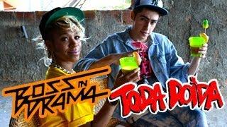 Boss In Drama   Toda Doida (Feat  Karol Conká) (Videoclipe Oficial)