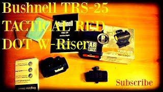 Bushnell TRS-25 TACTICAL RED DOT W-RISER