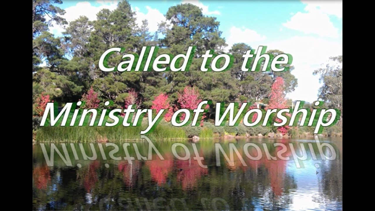The Challenge of the End Times Called to the Ministry of Worship.