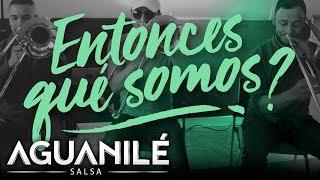 Entonces Que Somos (Letra) - Aguanile  (Video)