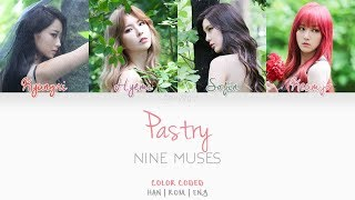 9MUSES (나인뮤지스) - Pastry (페스츄리) (Han/Rom/Eng/Color Coded Lyrics)