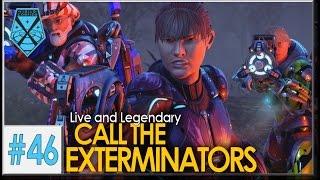 XCOM 2: Live and Legendary #46 - CALL THE EXTERMINATORS