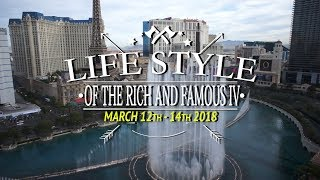 Lifestyle of the Rich and Famous IV - March 12 - 14