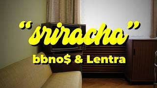 Sriracha (Letra) - Bbno$ (Video)