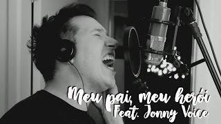 Meu Pai, Meu Herói Feat. Jonny Voice