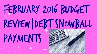 Budget With Me! | February Budget Review | Debt Snowball Payments | FrugalChicLife