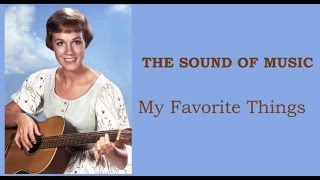 THE SOUND OF MUSIC  - My favorite things LYRICS