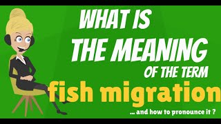 What is FISH MIGRATION? What does FISH MIGRATION mean? FISH MIGRATION explanation