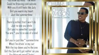 Charlie Wilson  *☆* Just Like Summertime *☆* w/lyrics