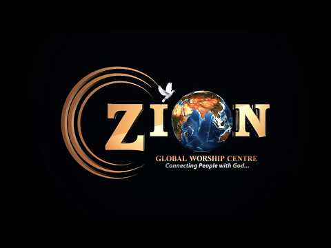 Zion Global Warship Center Church  Intro Video