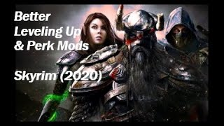 Better Leveling Up and Perk Mods Skyrim 2020