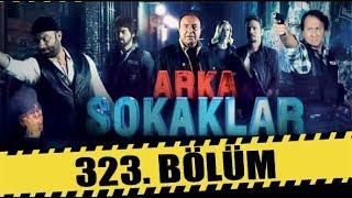 ARKA SOKAKLAR 323. BÖLÜM   FULL HD