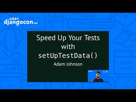 DjangoCon 2021 | Speed up your tests with setUpTestData | Adam Johnson thumbnail