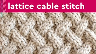 Lattice Cable Stitch | Cable Knitting Pattern