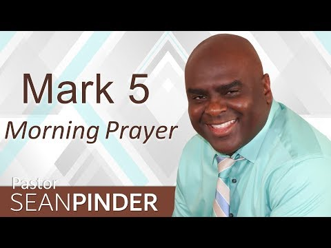 RECEIVE YOUR HEALING - MARK 5 - MORNING PRAYER | PASTOR SEAN PINDER (video)