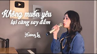 Không Muốn Yêu Lại Càng Say Đắm - MR. SIRO | Hương Ly  Cover