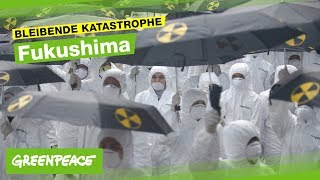 FUKUSHIMA - Die bleibende Katastrophe