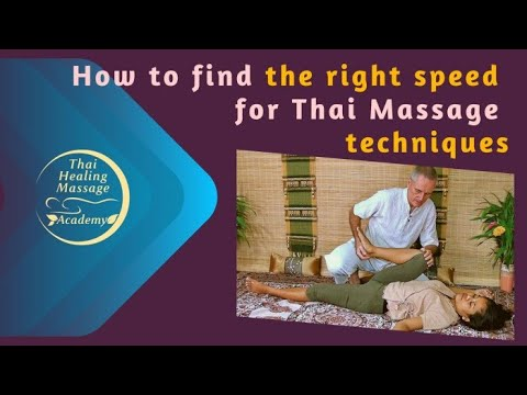 How To Find The Right Speed For Thai Massage ... - YouTube