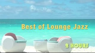 Lounge Jazz and Lounge Jazz Music: 2 HOURS of Lounge Jazz Instrumental and Lounge Jazz Music 2016