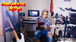 Lay Phyu   A Mae Late A Ka ( Guitar Cover)