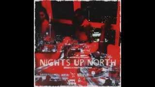 Drake & PARTYNEXTDOOR - Nights Up North (A JAYBeatz Mashup)