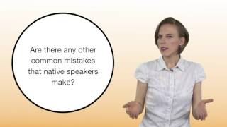 Everyday Grammar: Native Speaker Mistakes