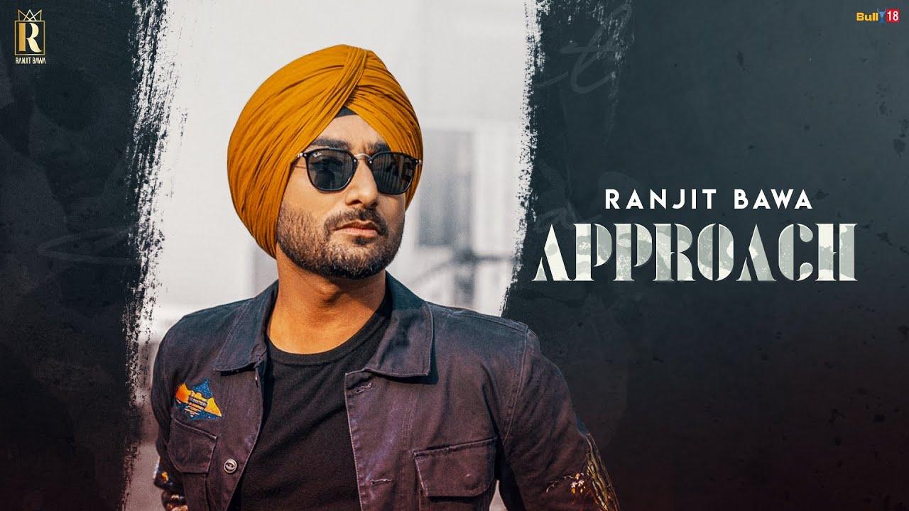 Approach Lyrics - Ranjit Bawa Lyrics