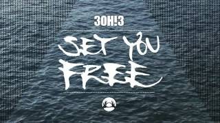 3OH!3 - Set You Free