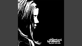 The Chemical Brothers - Where Do I Begin