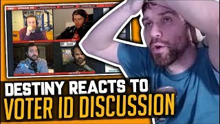 Voter ID Discussion - Destiny Reacts