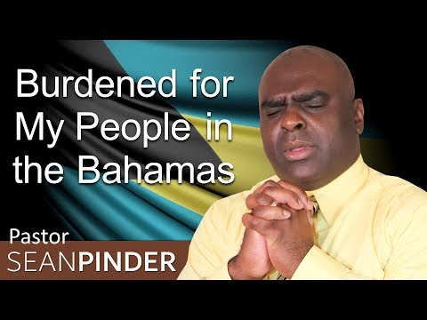 BURDENED FOR MY PEOPLE IN THE BAHAMAS-BIBLE PREACHING | PASTOR SEAN PINDER