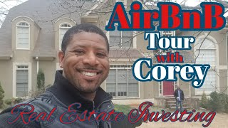 "AirBnB Rental Tour with Harold ""Corey"" Robinson, Real Estate Investing, Landlord"