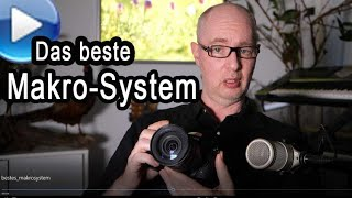 Das beste Kamerasystem für Makros
