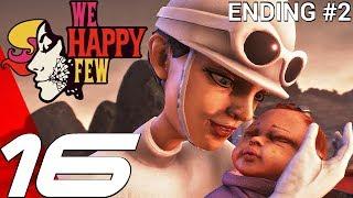 WE HAPPY FEW - Gameplay Walkthrough Part 16 - Sally Ending #2 (Full Game) Ultra Settings