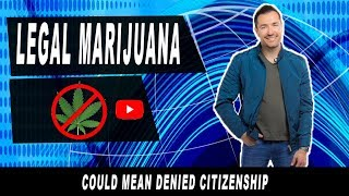 Immigrants Who Use Legal Marijuana Could Be Denied Citizenship - Immigration lawyer in California