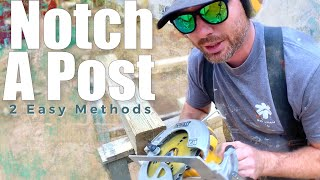 2 Easy Ways To Notch A Post