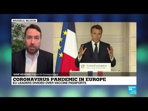 Coronavirus pandemic in Europe: EU leaders divided over vaccine passports