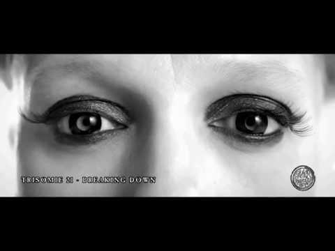 Trisomie 21 - Breaking Down