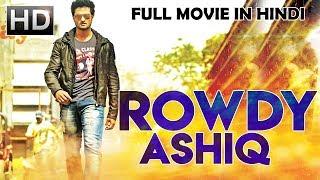New South Indian Full Hindi Dubbed Movie   Rowdy Ashique (2018)   Hindi Movies 2018 Full Movie